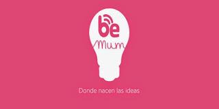 I JORNADA BE MUM: #dondeenacenlasideas