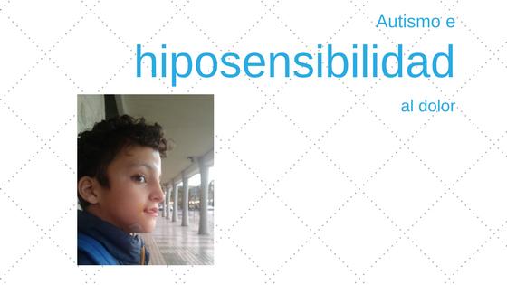 Autismo e hiposensibilidad al dolor.