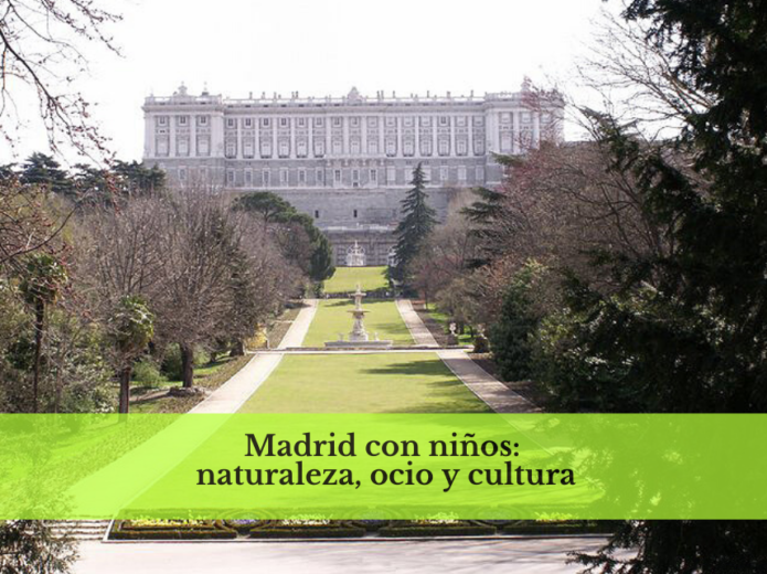 Madrid con niños: naturaleza, ocio y cultura