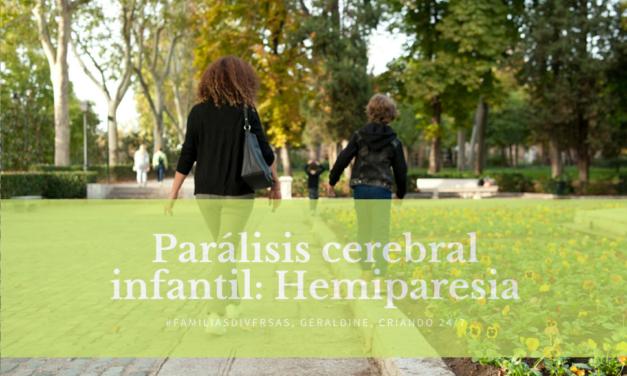 Parálisis cerebral infantil: Hemiparesia, por Criando 24/7
