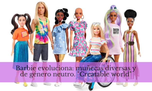 "Barbie evoluciona: muñecas diversas y de género neutro. ""Creatable world"""