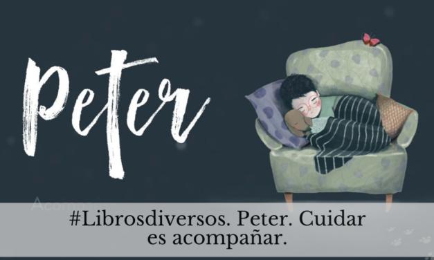 #Librosdiversos. Peter, acompañar es cuidar