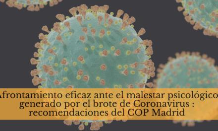 Afrontamiento eficaz ante el malestar psicológico generado por el brote de Coronavirus : recomendaciones del COP