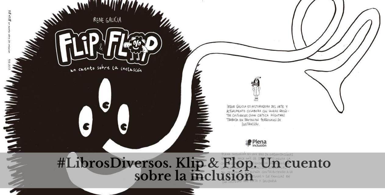 #LibrosDiversos. Flip & Flop. Un cuento sobre la inclusión