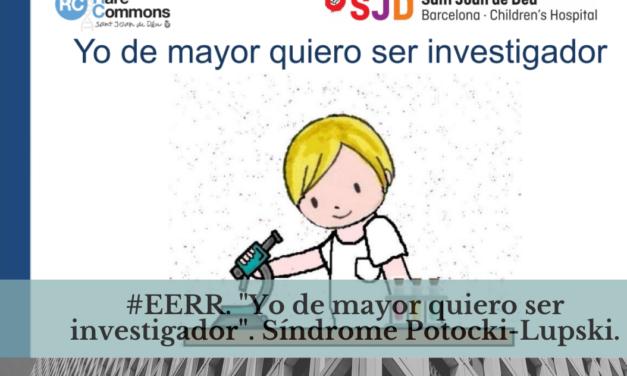 "#EERR. ""Yo de mayor quiero ser investigador"". Síndrome de Potocki-Lupski"