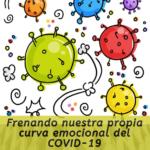 Frenando nuestra propia curva emocional del COVID-19