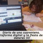 Diario de una cuarentena. Plataforma digital y la fiesta de los deberes (II)