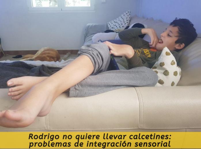 Rodrigo no quiere llevar calcetines: problemas de integración sensorial