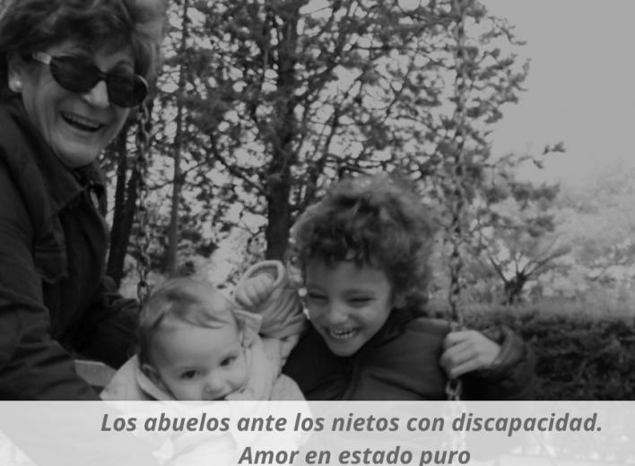 Los abuelos ante los nietos con discapacidad. Amor en estado puro