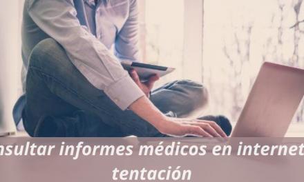 Consultar informes médicos en internet: la tentación