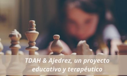 TDAH & Ajedrez, un proyecto educativo y terapéutico