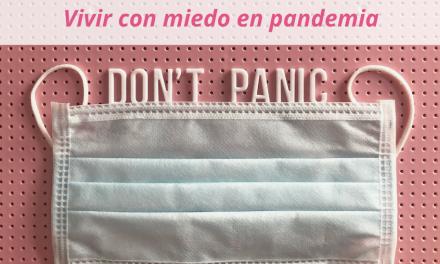 Viviendo con miedo en pandemia