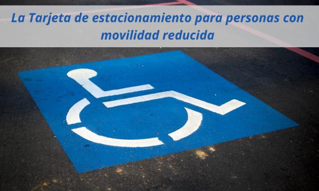 La Tarjeta de estacionamiento para personas con movilidad reducida