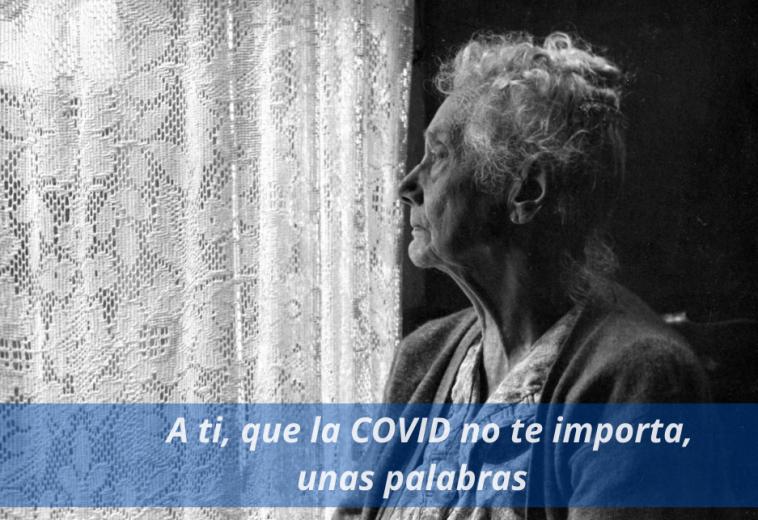 A ti, que la COVID no te importa, unas palabras