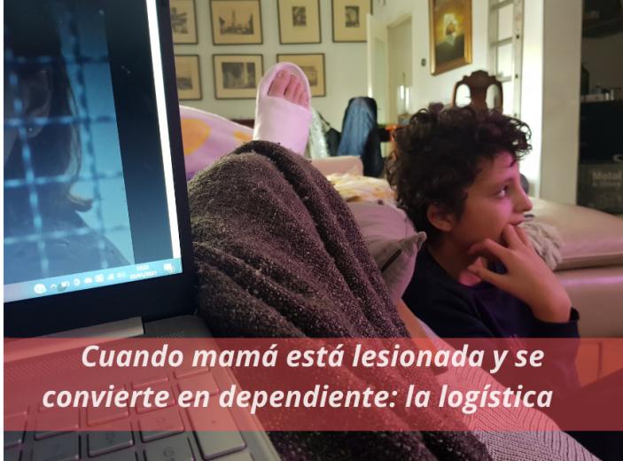 Cuando mamá está lesionada y se convierte en dependiente: la logística