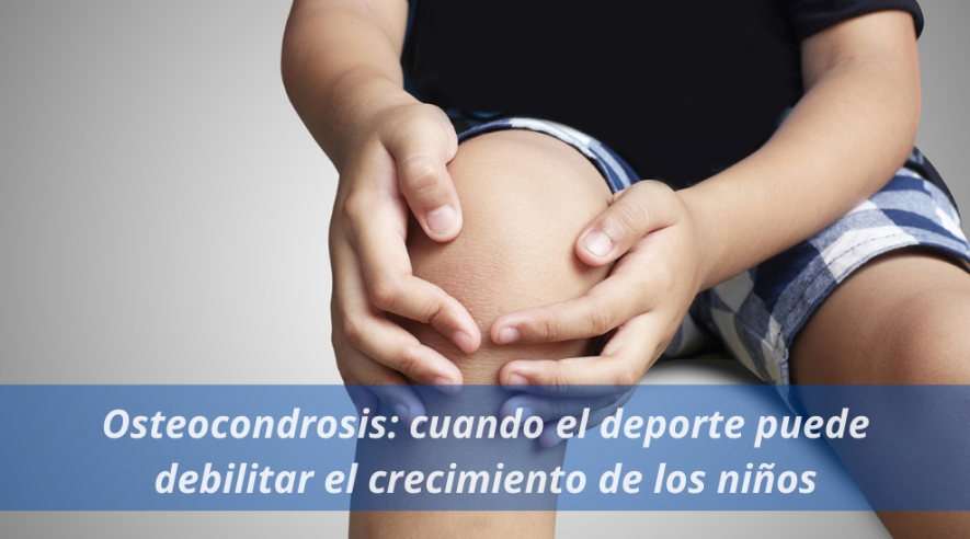 Osteocondrosis: cuando el deporte puede debilitar el crecimiento de los niños