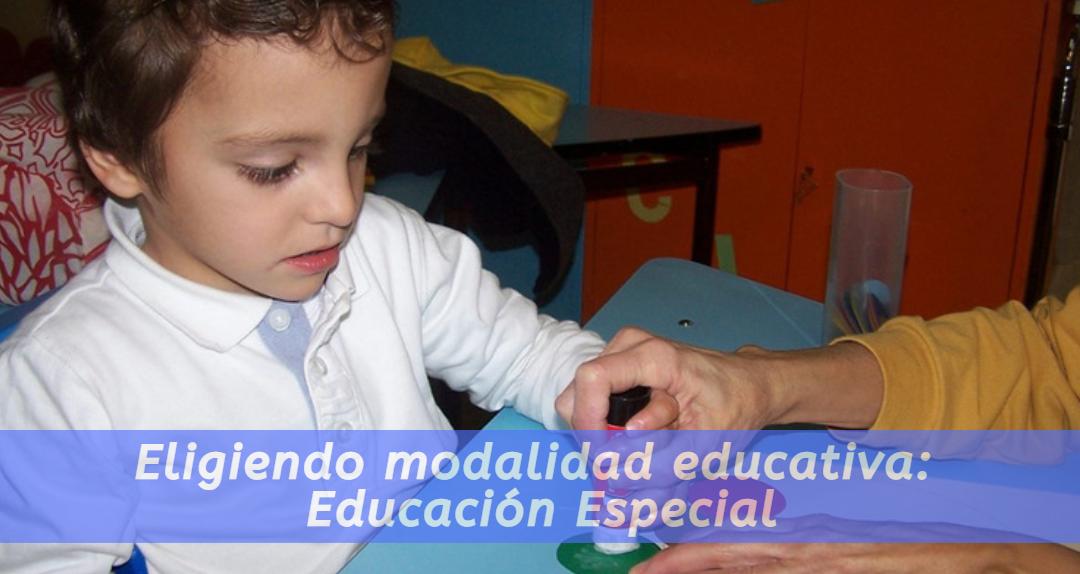 Eligiendo modalidad educativa: Educación Especial