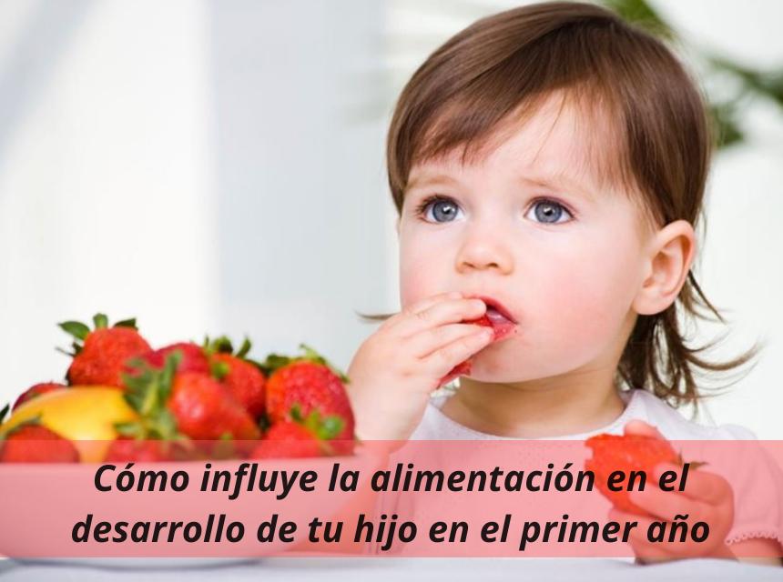 Cómo influye la alimentación en el desarrollo de tu hijo en el primer año