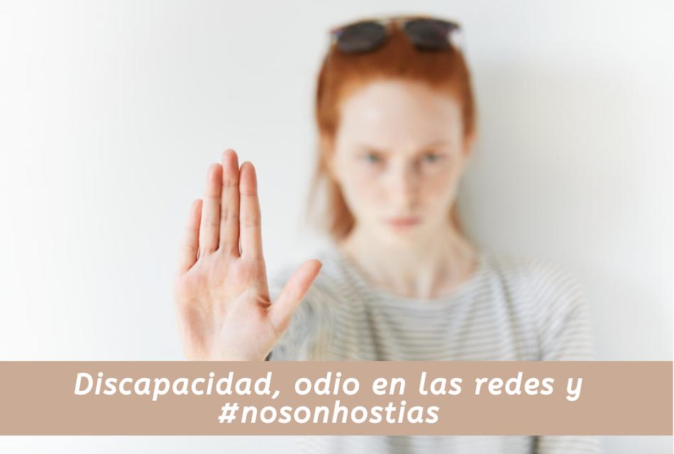 Discapacidad, odio en las redes y #nosonhostias