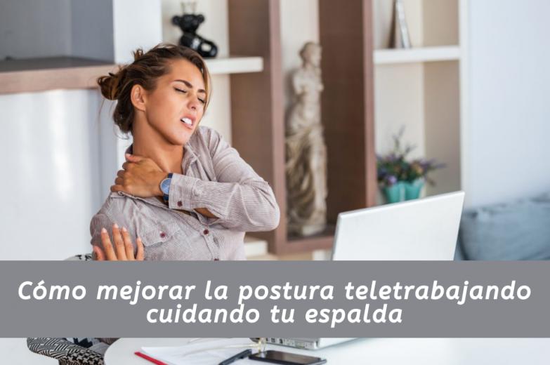 Teletrabajo: cómo mejorar la postura cuidando tu espalda