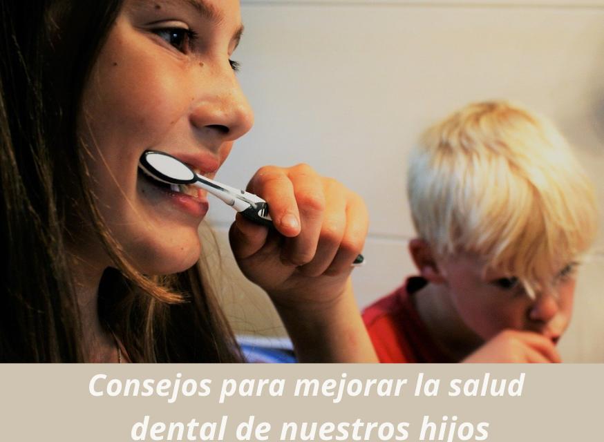 Consejos para mejorar la salud dental de nuestros hijos