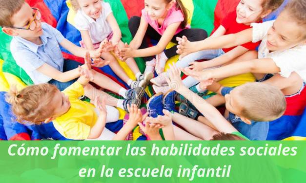 Como fomentar las habilidades sociales en la escuela infantill