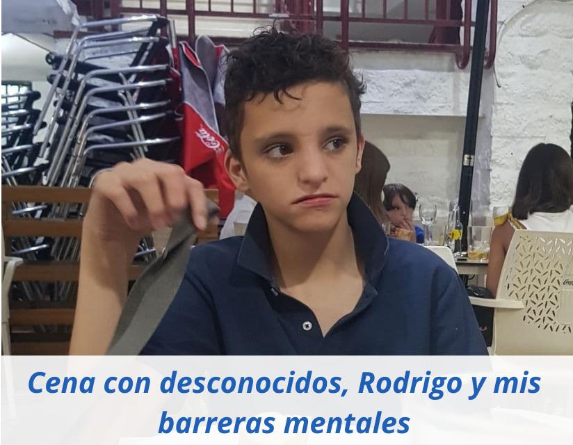 Cena con desconocidos, Rodrigo y mis barreras mentales