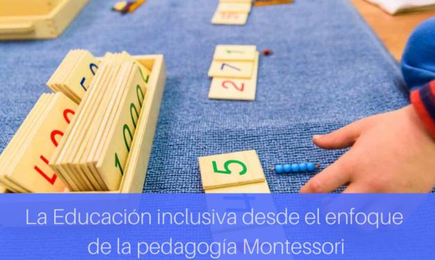 Pedagogía Montessori aplicada a la Educación inclusiva